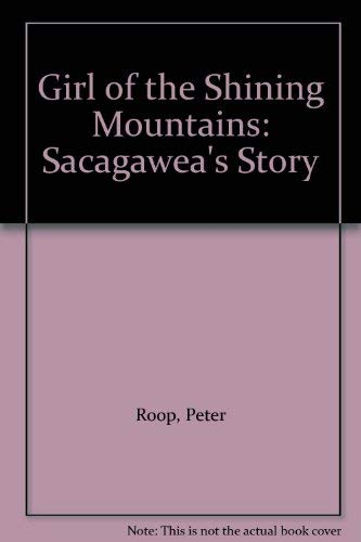 9780786824229: Girl of the Shining Mountains: Sacagawea's Story