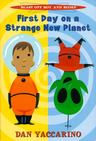 9780786824991: Blast Off Boy and Blorp: First Day on a Strange New Planet
