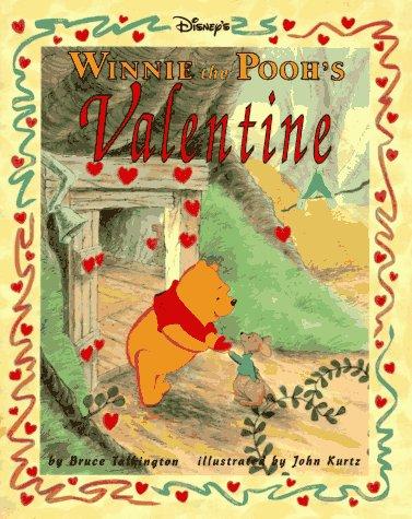 Winnie the Pooh's Valentine: Talkington, Bruce, Kurtz, John (illustrator)