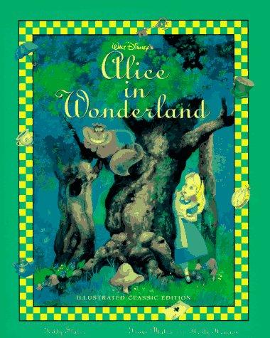 9780786830343: Walt Disney's Alice in Wonderland/Illustrated Classic