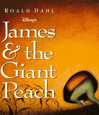 Disney's James & [and] the Giant Peach: Dahl, Roald; movie