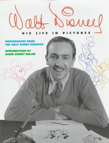 Walt Disney: His Life in Pictures (0786831162) by Russell Schroeder