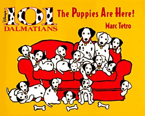 The Puppies Are Here!: Disney's 101 Dalmatians: Tetro, Marc