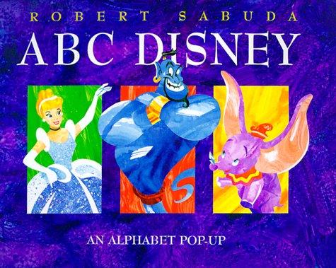 ABC Disney: An Alphabet Pop-Up: Sabuda, Robert