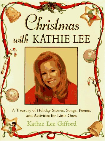 Christmas With Kathie Lee: A Treasury of: Gifford, Kathie Lee