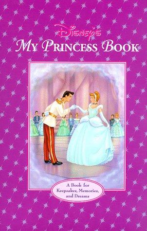 9780786831593: My Disney Princess Book: A Book for Keepsakes, Memories and Dreams (Disney's Princess Treasury Collection)