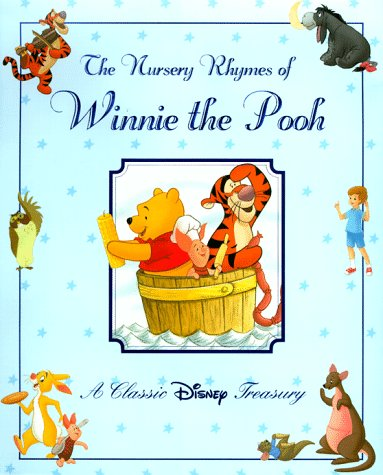 The Nursery Rhymes of Winnie the Pooh: A Classic Disney Treasury (Disney Classics): Various