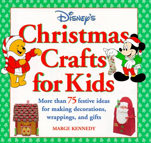 9780786831968: Disney's Christmas Crafts for Kids: More Than 75 Festive Ideas for Making Decorations, Wrappings, and Gifts