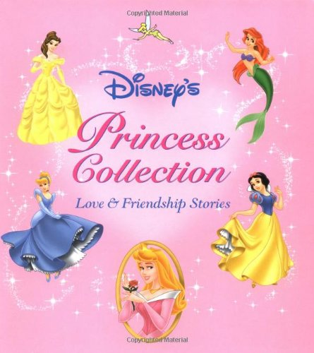 9780786832477: Disney's Princess Collection: Love and Friendship Stories