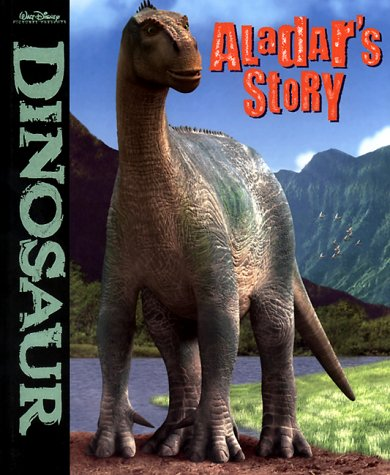 9780786832590: Aladar's Story (Dinosaurs)