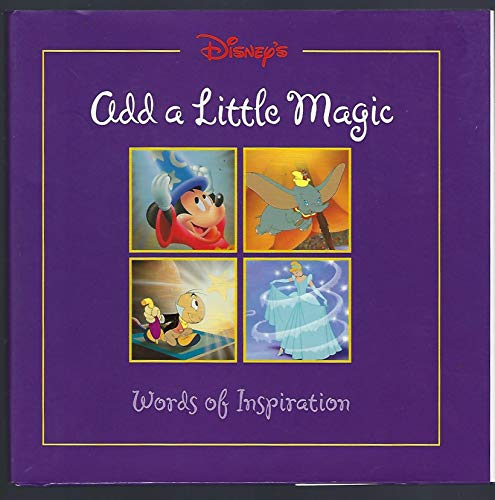 9780786832927: Disney's Add a Little Magic: Words of Inspiration