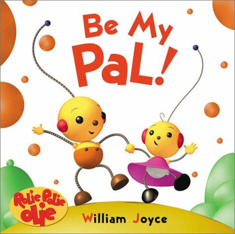 9780786833184: Rolie Polie Olie Board Book: Be My Pal