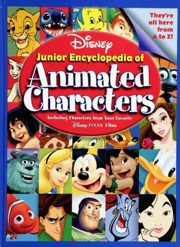 9780786834341: Disney's Junior Encyclopedia of Animated Characters: including Characters From Your Favorite Disney-Pixar Films