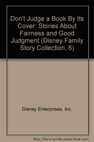 9780786835300: Don't Judge a Book By Its Cover: Stories About Fairness and Good Judgment (Disney Family Story Collection, 6)