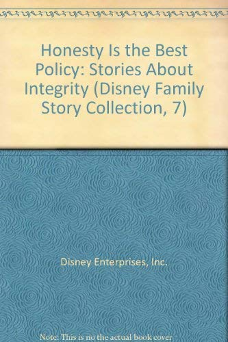 Honesty Is the Best Policy: Stories About: Disney Enterprises, Inc.
