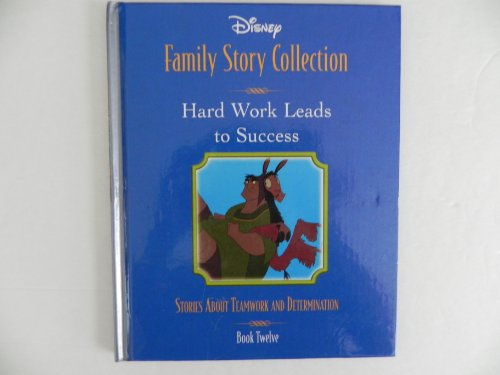 9780786835362: Hard Work Leads to Success: Stories About Teamwork and Determination (Disney Family Story Collection, 12)