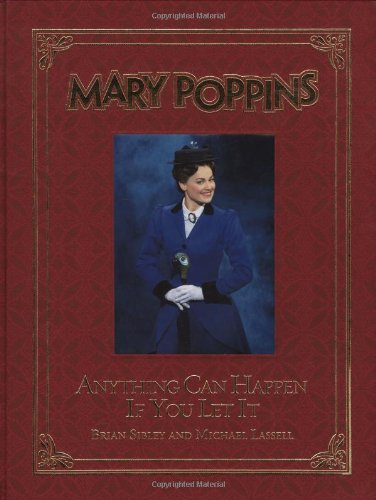 9780786836574: Mary Poppins: Anything Can Happen If You Let It (A Disney Theatrical Souvenir Book)