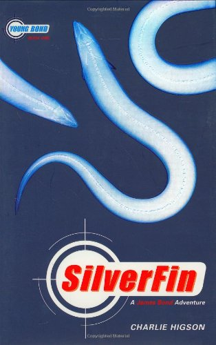 9780786836611: The Young Bond Series, Book One Silverfin (A James Bond Adventure)