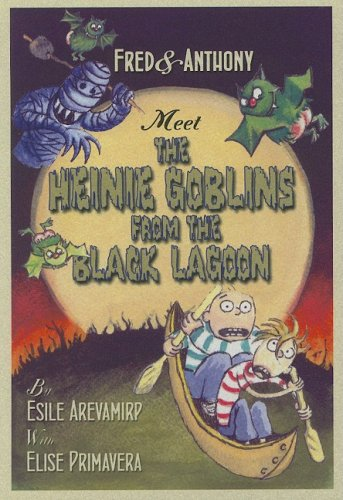 9780786836819: Fred & Anthony Meet the Heinie Goblins from the Black Lagoon (Fred and Anthony)