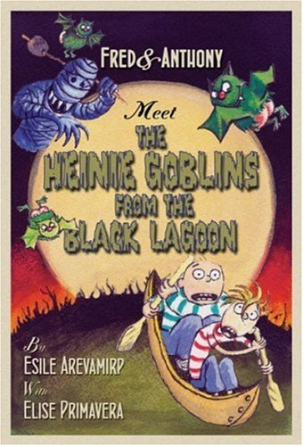 9780786836826: Fred & Anthony Meet the Heinie Goblins from the Black Lagoon