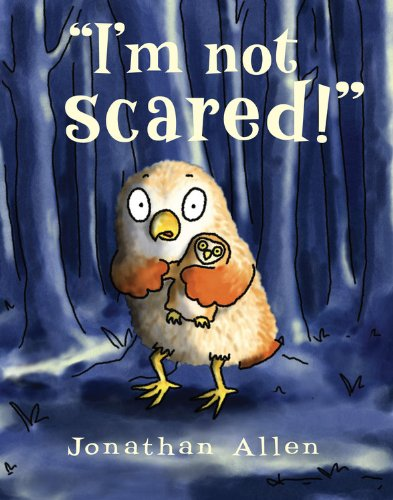"""I'm Not Scared!"""" (I'm Not! Picture Book, An): Allen, Jonathan"""