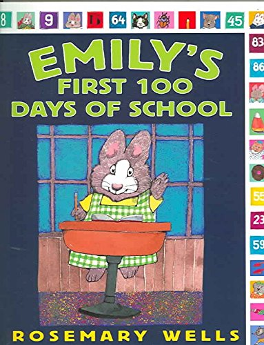 9780786837250: [Emily's First 100 Days of School] (By: Rosemary Wells) [published: September, 2005]