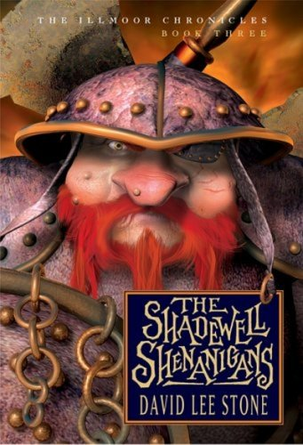 9780786837960: Illmore Chronicles,The: The Shadewell Shenangans - Book Three (The Illmoor Chronicles)