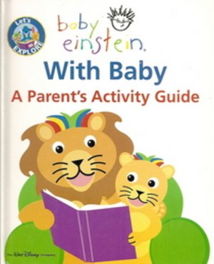 Let's Explore, Baby Einstein With Baby, A Parent's Activity Guide