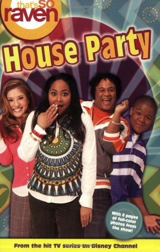 That's so Raven: House Party - #17: Junior Novel (That's So Raven (Numbered Paperback)): ...