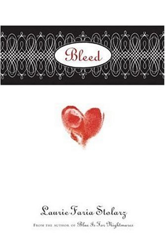 Bleed: Stolarz, Laurie Faria