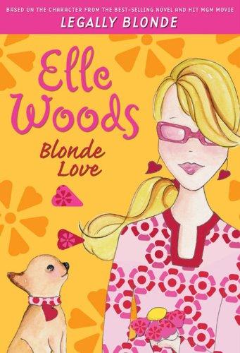 9780786838882: Blonde Love (Legally Elle Woods)