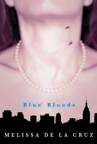 Blue Bloods ***SIGNED 1ST PRINTING***: Melissa De La Cruz