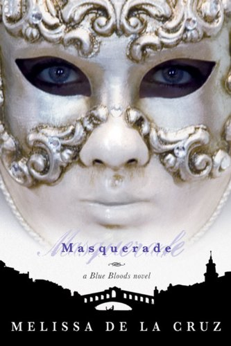 Masquerade (Blue Bloods, Book 2): Melissa de la