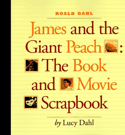 9780786840854: James and the Giant Peach: The Book and Movie Scrapbook