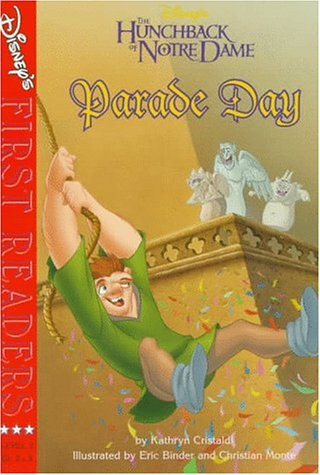 9780786841066: Parade Day: A Story from Disney's the Hunchback of Notre Dame (Disney First Readers-Level 3)