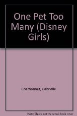 One Pet Too Many (Disney Girls #6): Gabrielle Charbonnet