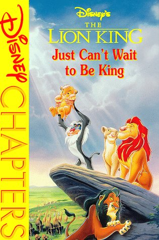 9780786841783: Disney's the Lion King: Just Can't Wait to Be King (Disney Chapters)