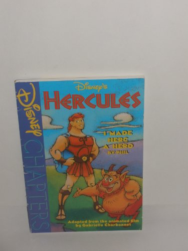 Hercules:  I Made Herc a Hero by Phil (Disney Chapters Series) (0786841958) by Charbonnet, Gabrielle
