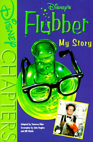 Disney's Flubber: My Story (Disney Chapters) (0786842008) by Vanessa Elder