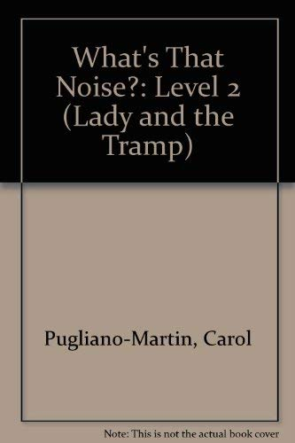 What's That Noise?: Level 2 (Lady and: Carol Pugliano-Martin