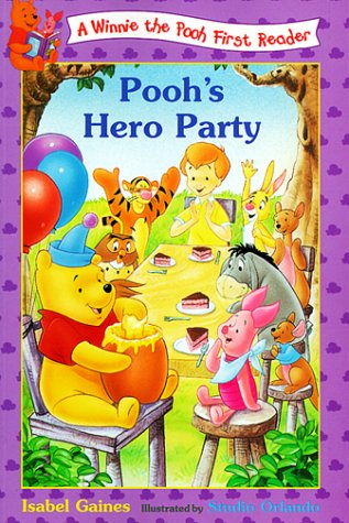 Pooh's Hero Party (Winnie the Pooh First: Gaines, Isabel, Milne,