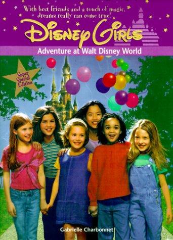 9780786842711: Disney Girls: Adventure at Walt Disney World - Book #7