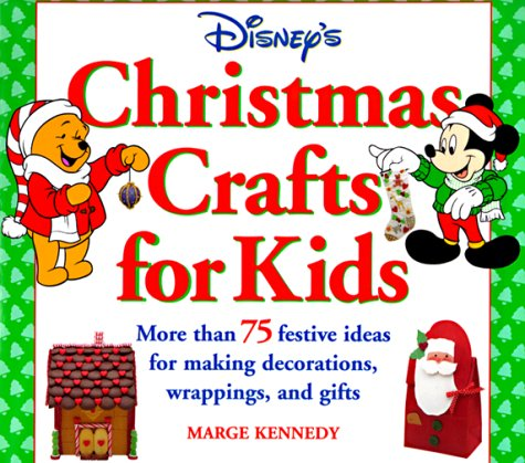 9780786843312: Disney's Christmas Crafts for Kids:: More Than 75 Festive Ideas for Making Decorations, Wrapping, and Gifts