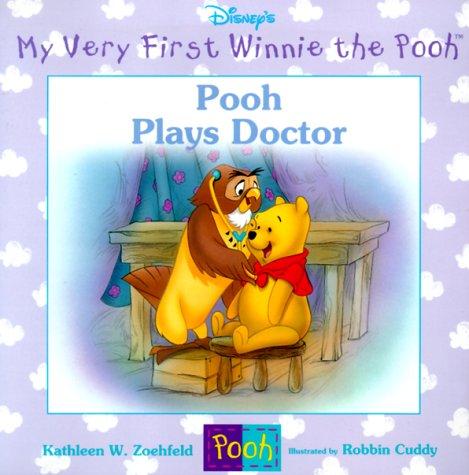 Pooh Plays Doctor (My Very First Winnie: Zoehfeld, Kathleen Weidner