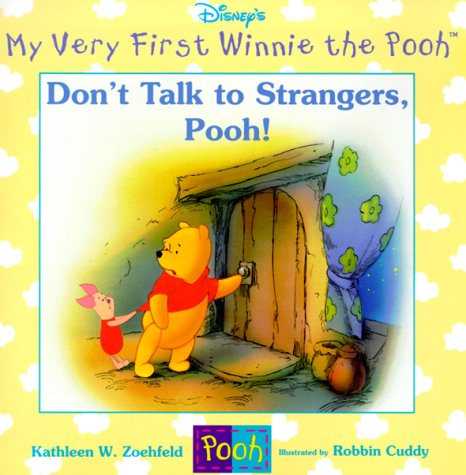 Don't Talk to Strangers, Pooh! (My Very First Winnie the Pooh) (0786843780) by Kathleen W. Zoehfeld; Robbin Cuddy