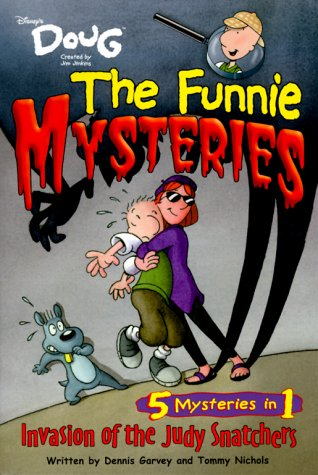 9780786843824: Invasion of the Judy Snatchers (Disney's Doug the Funnie Mysteries #1)