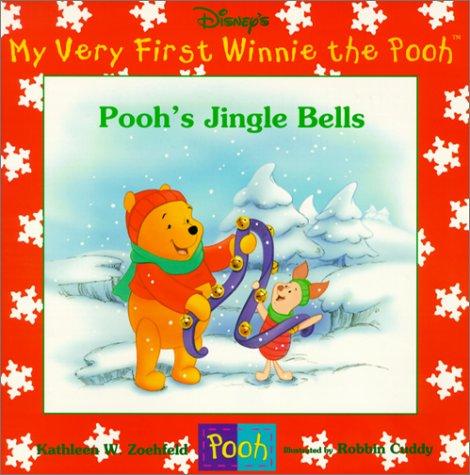 Pooh's Jingle Bells (My Very First Winnie the Pooh) (0786844191) by Kathleen W. Zoehfeld; Robbin Cuddy