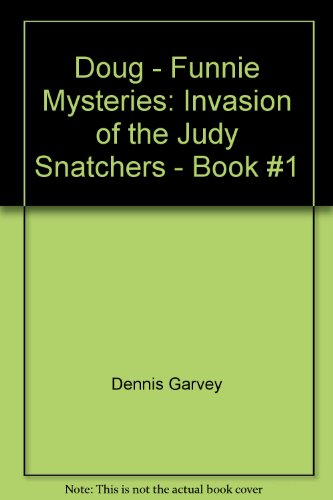 9780786844265: Doug - Funnie Mysteries: Invasion of the Judy Snatchers - Book #1