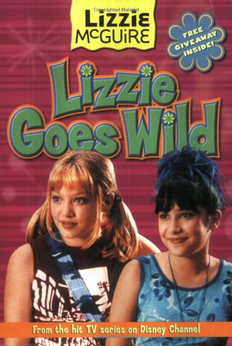 Lizzie Goes Wild! (Lizzie McGuire Junior Novel,: Larsen, Kirsten