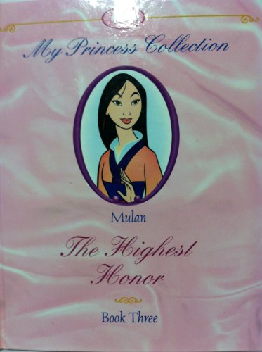 9780786845965: Mulan: The Highest Honor #3 My Princess Collection